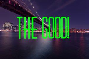 The good!