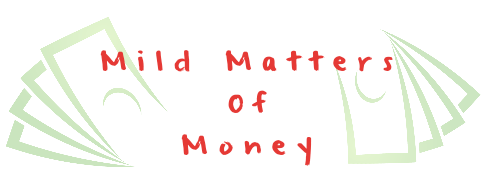 Mild Matters of Money