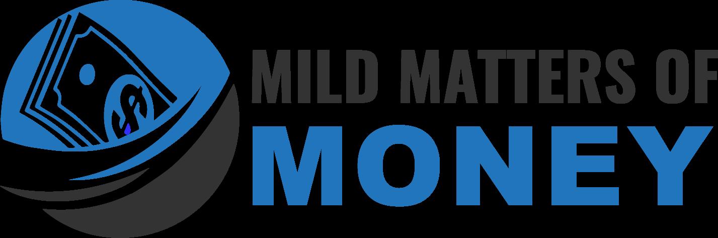 Mild Matters of Money